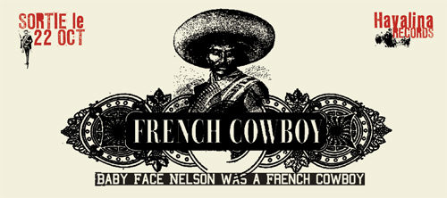 Baby Face Nelson was a French Cowboy